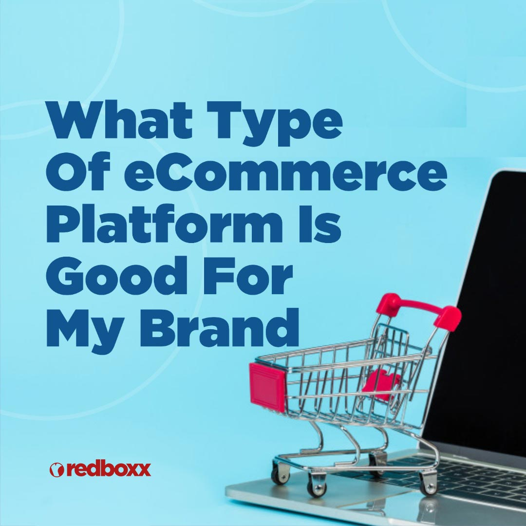 Types Of eCommerce Platforms : Which One Is Good For My Brand